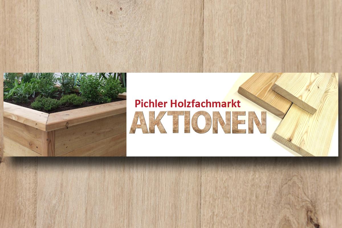 Aktionen Pichler Holzmarkt